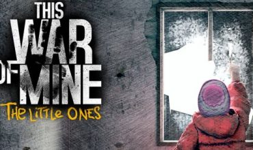 This War Of Mine: The Little Ones gets a gameplay trailer