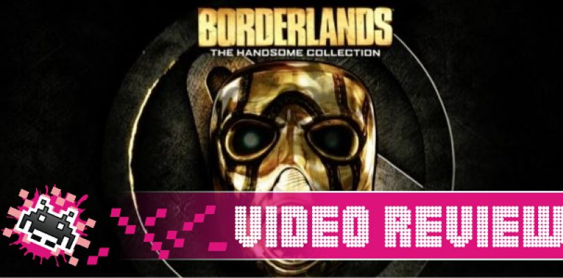 Video Review: Borderlands: The Handsome Collection (Xbox One)
