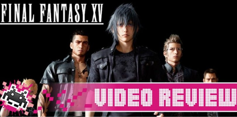 Video Review: Final Fantasy XV (PS4)