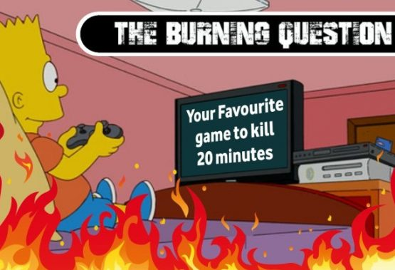 Burning Question: You have 20 minutes to kill, what is your poison?