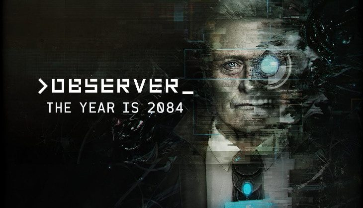 Cyberpunk Horror game, Observer, comes out mid August