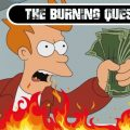 The Burning Question: What was the first game you purchased with your own money?