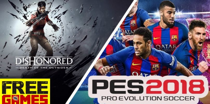 Free Games Vrydag: PES 2018 / Dishonored: Death of the Outsider
