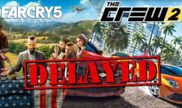 Far Cry 5, The Crew 2 and an unannounced Ubisoft title delayed