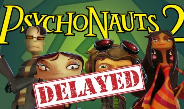 Psychonauts 2 delayed and won't launch in 2018