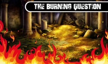 The Burning Question: Do you like your loot mild or spicy?