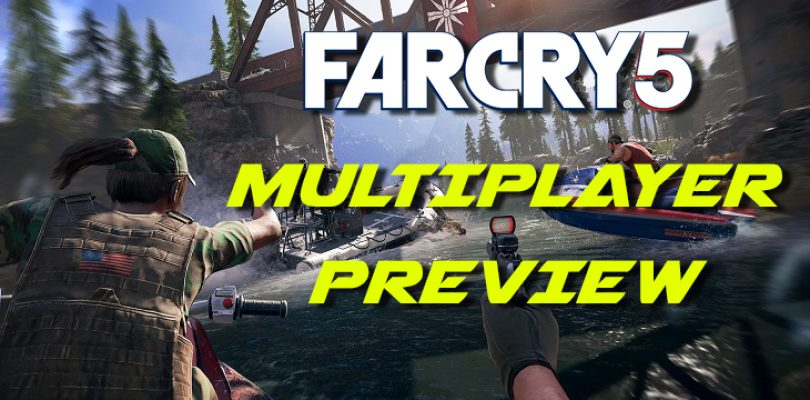 Preview: Far Cry 5 – Multiplayer hands-on