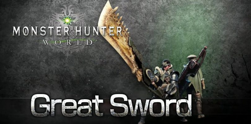 Weapon Tutorials: Monster Hunter World's great sword