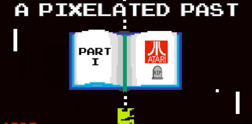 A Pixelated Past – Part 1: Atari and the life and death of video games