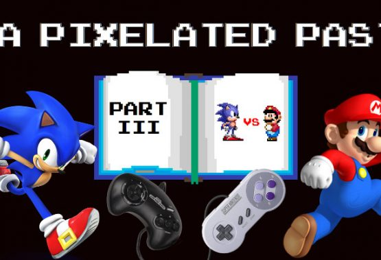 A Pixelated Past – Part 3: Sonic vs Mario