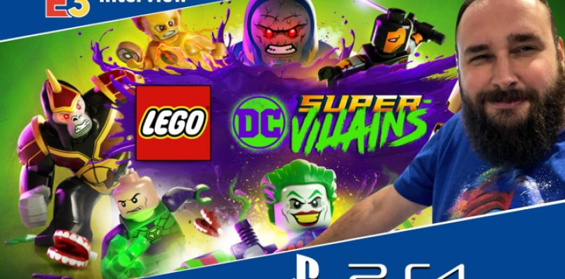 E3 2018: Interview with Phillip Ring about Lego DC Super-Villains