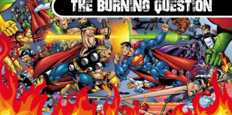 The Burning Question: Which superhero do you want to see receive a proper game?