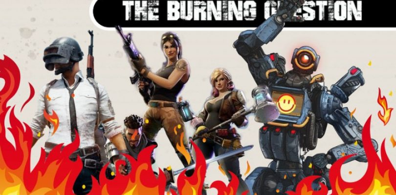 The Burning Question: Is battle royale a genre for you?
