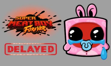 Delayed: Super Meat Boy Forever not coming this month