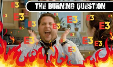 The Burning Question: What game announcement would make this year's E3 the best one ever for you?