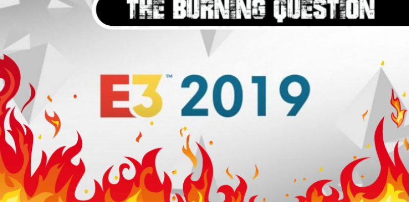 The Burning Question: What was your standout game of E3?