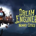 Review: Dream Engines: Nomad Cities (PC)